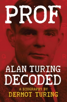 Prof: Alan Turing Decoded, Paperback / softback Book