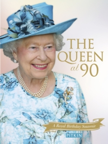 The Queen at 90 : A Royal Birthday Souvenir, Paperback / softback Book