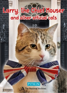 Larry the Chief Mouser : And Other Official Cats, Paperback Book