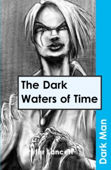 The Dark Waters of Time : v. 13, Paperback Book