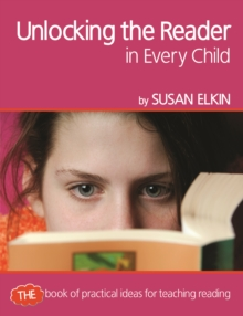 Unlocking The Reader in Every Child : The book of practical ideas for teaching reading, Paperback Book