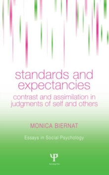 Standards and Expectancies : Contrast and Assimilation in Judgments of Self and Others, Hardback Book