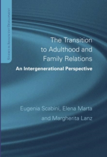 The Transition to Adulthood and Family Relations : An Intergenerational Approach, Hardback Book