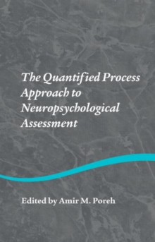 The Quantified Process Approach to Neuropsychological Assessment, Hardback Book