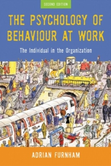 The Psychology of Behaviour at Work : The Individual in the Organization, Paperback Book