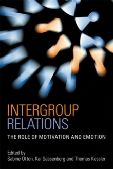 Intergroup Relations : The Role of Motivation and Emotion (A Festschrift for Amelie Mummendey), Hardback Book