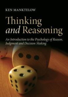 Thinking and Reasoning : An Introduction to the Psychology of Reason, Judgment and Decision Making, Hardback Book