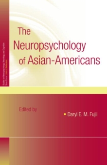 The Neuropsychology of Asian Americans, Hardback Book