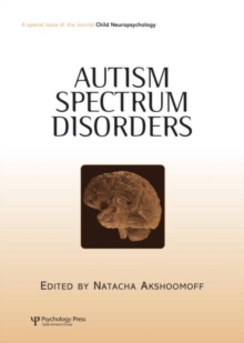 Autism Spectrum Disorders : A Special Issue of Child Neuropsychology, Hardback Book