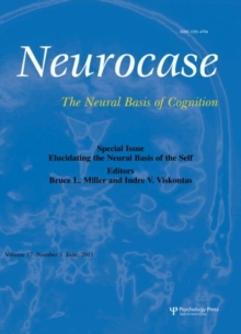 Elucidating the Neural Basis of the Self : A Special Issue of Neurocase, Paperback / softback Book