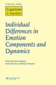 Individual Differences in Emotion Components and Dynamics : A Special Issue of Cognition & Emotion, Hardback Book
