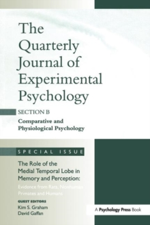 The Role of Medial Temporal Lobe in Memory and Perception: Evidence from Rats, Nonhuman Primates and Humans : A Special Issue of the Quarterly Journal of Experimental Psychology, Section B, Hardback Book