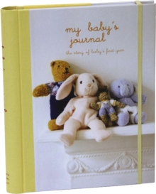 My Baby's Journal (Yellow) : The Story of Baby's First Year, Record book Book