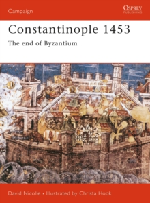Constantinople 1453 : A Bloody End to Empire, Paperback Book