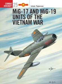 MiG-17 and MiG-19 Units of the Vietnam War, Paperback Book