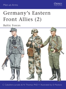Germany's Eastern Front Allies : Baltic Forces v. 2, Paperback Book