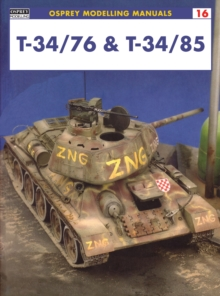 Modelling the T34/76 and T34/85, Paperback / softback Book