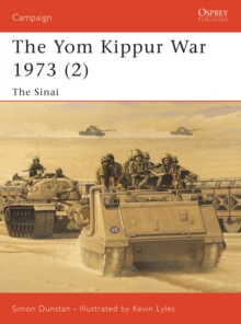 The Yom Kippur War 1973 : Sinai Pt. 2, Paperback Book