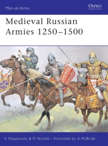 Medieval Russian Armies 1250-1450, Paperback Book