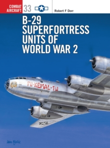 B-29 Superfortress Units of World War 2, Paperback Book