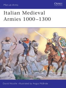 Italian Medieval Armies 1000-1300, Paperback Book