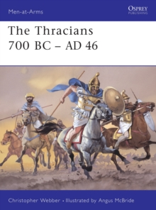 The Thracians 700BC-46AD, Paperback Book