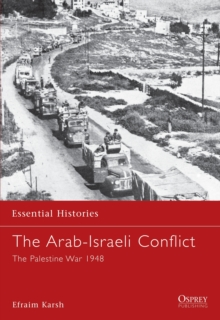 The Arab-Israeli Conflict : The Palestine War 1948, Paperback Book