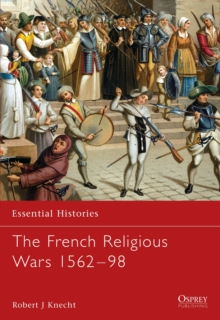 The French Religious Wars 1562-1598, Paperback Book