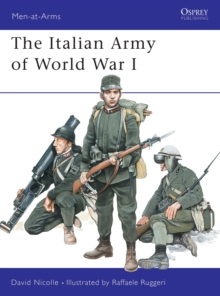 The Italian Army of World War I 1915-18, Paperback Book