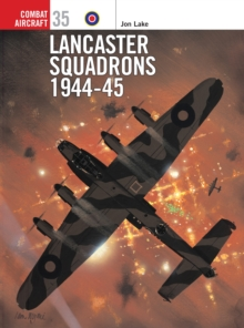 Lancaster Squadrons 1944-1945, Paperback Book