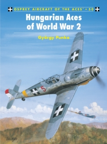 Hungarian and Bulgarian Aces of World War 2, Paperback Book