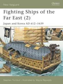 Fighting Ships of the Far East : Japan and Korea AD 612-1639 v. 2, Paperback Book