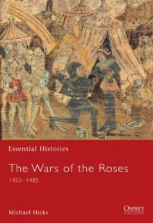 The Wars of the Roses 1455-1485, Paperback Book