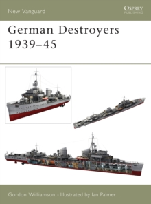 German Destroyers 1939-45, Paperback / softback Book