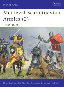 Medieval Scandinavian Armies : 1300-1500 v. 2, Paperback Book