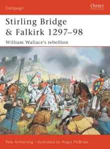 Stirling Bridge and Falkirk 1297-98 : William Wallace's Rebellion, Paperback Book