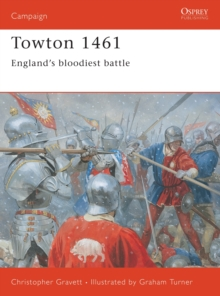 Towton 1461 : England's Bloodiest Battle, Paperback Book