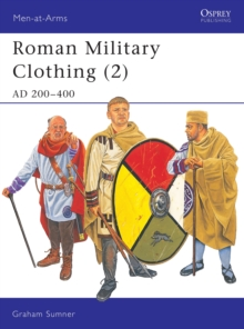 Roman Military Clothing : AD 200-400 v. 2, Paperback Book
