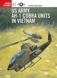 US Army AH-I Cobra Units in Vietnam, Paperback / softback Book