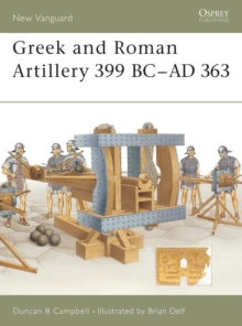 Greek and Roman Artillery 399 BC - AD 363, Paperback Book