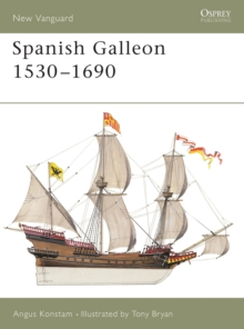 The Spanish Galleon : 1530-1690, Paperback Book