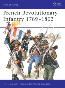 French Revolutionary Infantry 1789-98, Paperback / softback Book