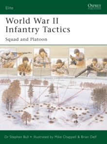 World War II Infantry Tactics (1) : Squad to Company Vol. 1, Paperback Book