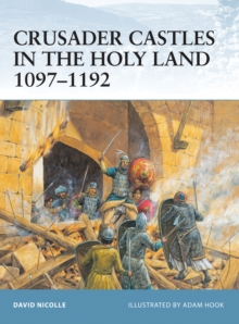 Crusader Castles in the Holy Land 1097-1192, Paperback Book
