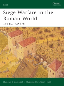 Siege Warfare in the Roman World : 146 BC-AD 378, Paperback / softback Book