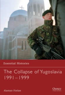 The Collapse of Yugoslavia 1991-1999, Paperback Book