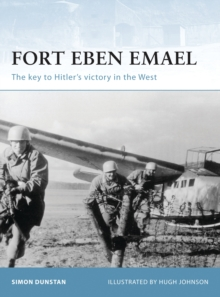 Fort Eben Emael : The Key to Hitler's Victory in the West, Paperback Book