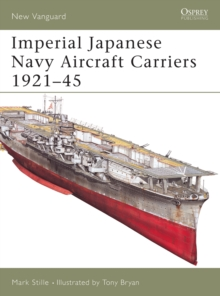 Imperial Japanese Navy Aircraft Carriers, 1921-45, Paperback / softback Book