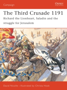 The Third Crusade : Richard the Lionheart, Saladin and the Struggle for Jerusalem, Paperback / softback Book