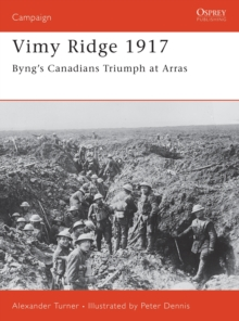 Vimy Ridge, 1917 : Byng's Canadians Triumph at Arras, Paperback / softback Book